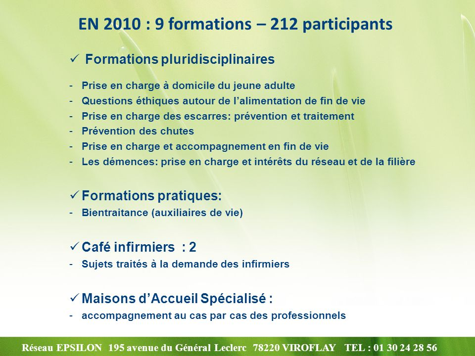 Réseau EPSILON 195 avenue du Général Leclerc 78220 VIROFLAY TEL : 01 30 24 28 56 EN 2010 : 9 formations – 212 participants Formations pluridisciplinai
