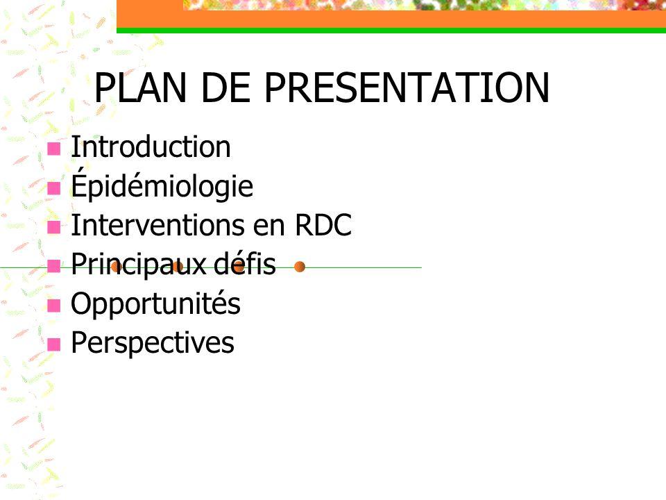 GENERALITES Superficie RDC : 2.345.409 km2 Population 2009 : 66.832.184 habitants Système de santé: - 515 ZS: HGR –CSR – CS - Intégration des services de prévention, soins et traitement dans les services de base (ZS = Unité opérationnelle) Dans le cadre de la lutte contre la maladie: Existence dun cadre de collaboration entre les deux Programmes (PNT et PNLS)