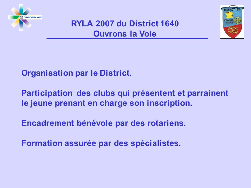 Organisation par le District.