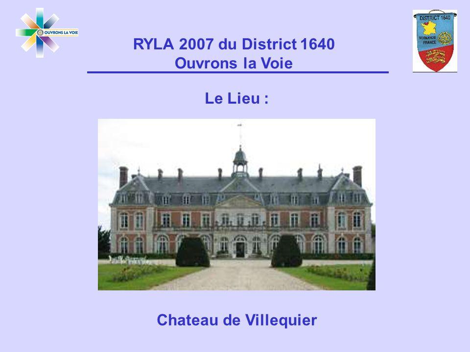 Le Lieu : RYLA 2007 du District 1640 Ouvrons la Voie Chateau de Villequier