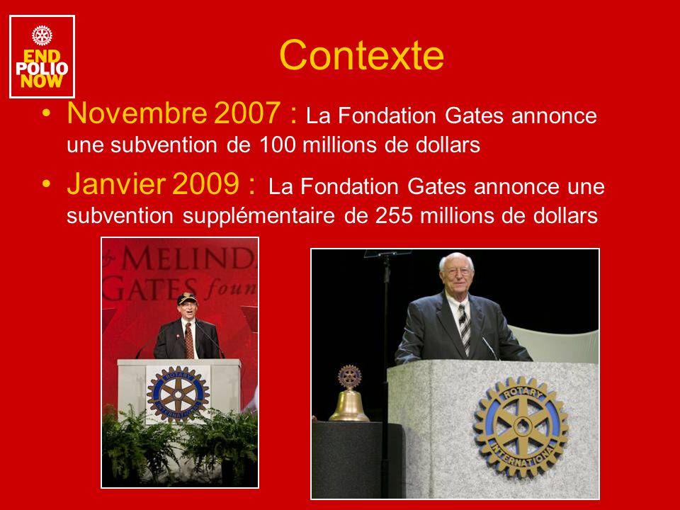 Contexte Novembre 2007 : La Fondation Gates annonce une subvention de 100 millions de dollars Janvier 2009 : La Fondation Gates annonce une subvention supplémentaire de 255 millions de dollars
