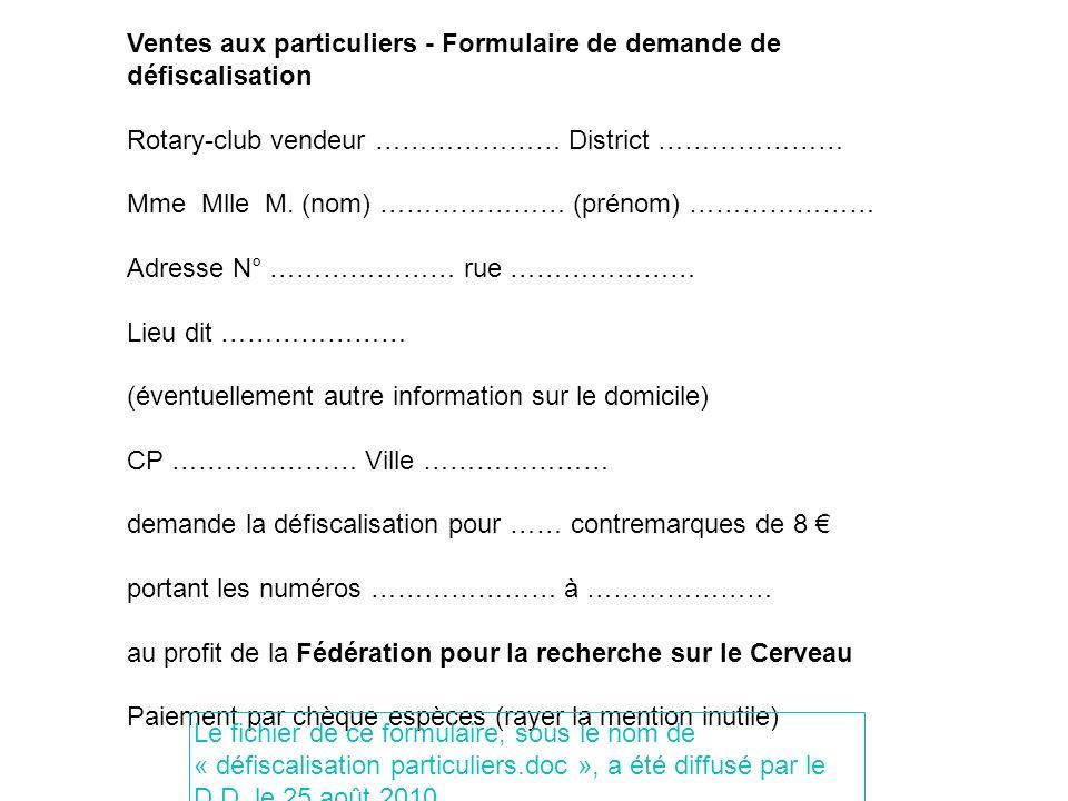 Ventes aux particuliers - Formulaire de demande de défiscalisation Rotary-club vendeur ………………… District ………………… Mme Mlle M. (nom) ………………… (prénom) ………