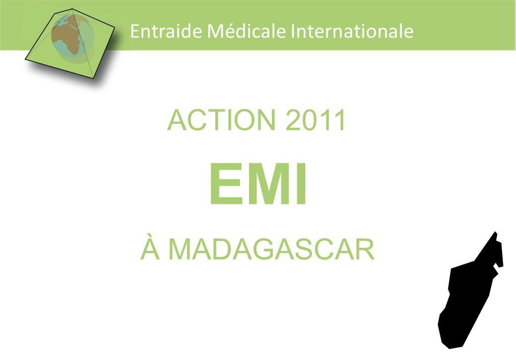 Entraide Médicale Internationale ACTION 2011 EMI À MADAGASCAR