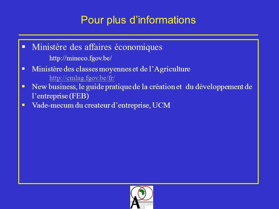 Ministère des affaires économiques http://mineco.fgov.be/ Ministère des classes moyennes et de lAgriculture http://cmlag.fgov.be/fr/ New business, le