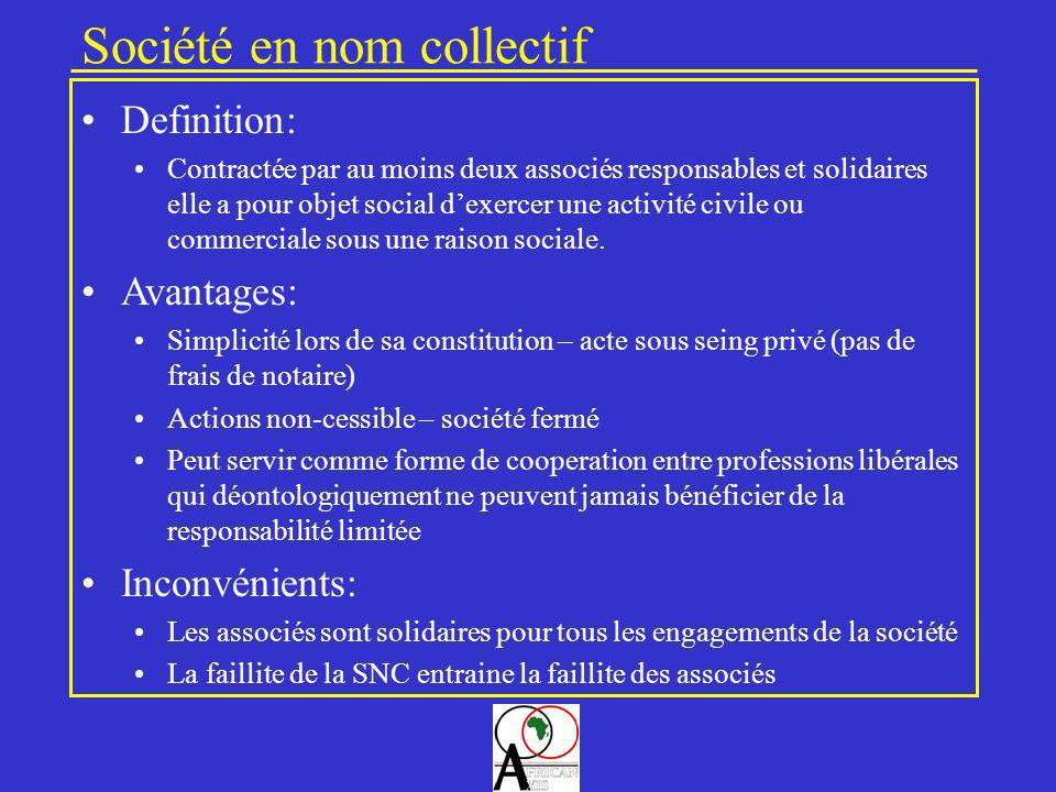 Société en nom collectif Definition: Contractée par au moins deux associés responsables et solidaires elle a pour objet social dexercer une activité c