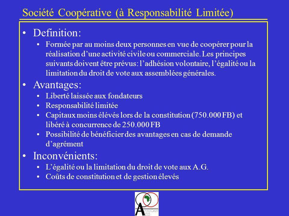Société Coopérative (à Responsabilité Limitée) Definition: Formée par au moins deux personnes en vue de coopérer pour la réalisation dune activité civ