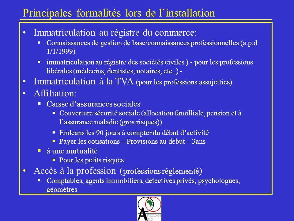 Principales formalités lors de linstallation Immatriculation au régistre du commerce: Connaissances de gestion de base/connaissances professionnelles