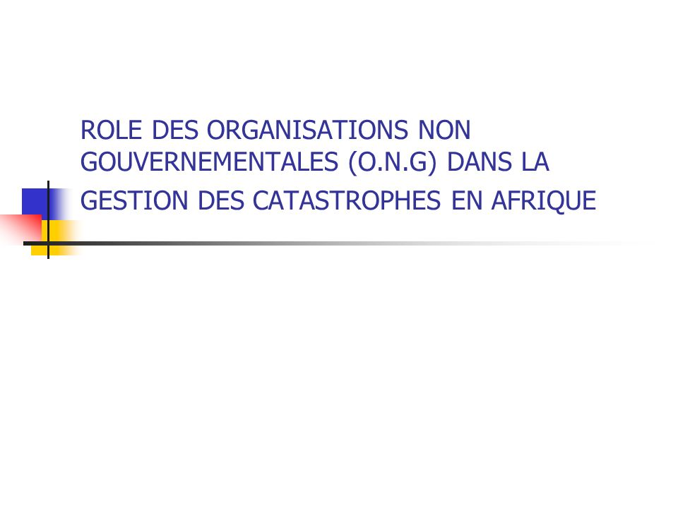 ROLE DES ORGANISATIONS NON GOUVERNEMENTALES (O.N.G) DANS LA GESTION DES CATASTROPHES EN AFRIQUE