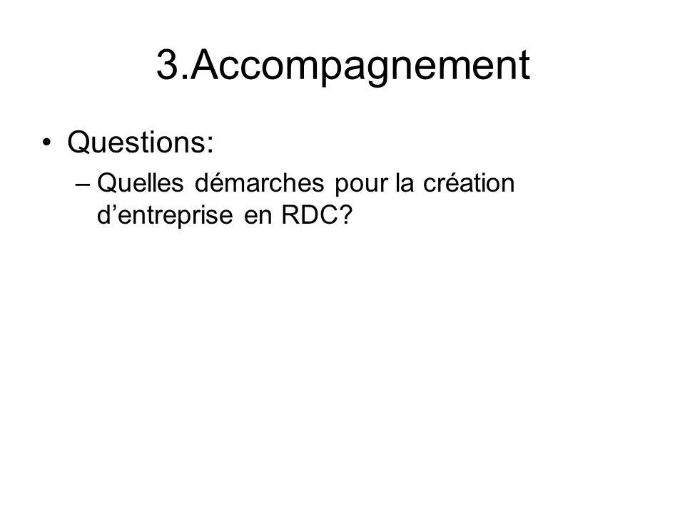 3.Accompagnement Questions: –Quelles démarches pour la création dentreprise en RDC?