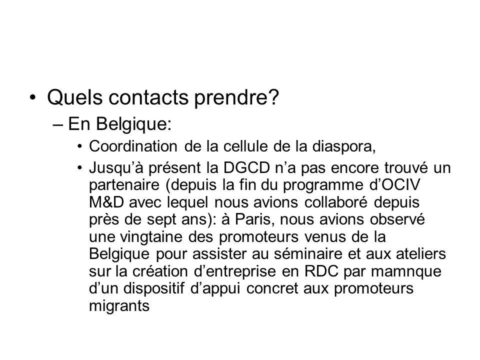 Quels contacts prendre? –En Belgique: Coordination de la cellule de la diaspora, Jusquà présent la DGCD na pas encore trouvé un partenaire (depuis la
