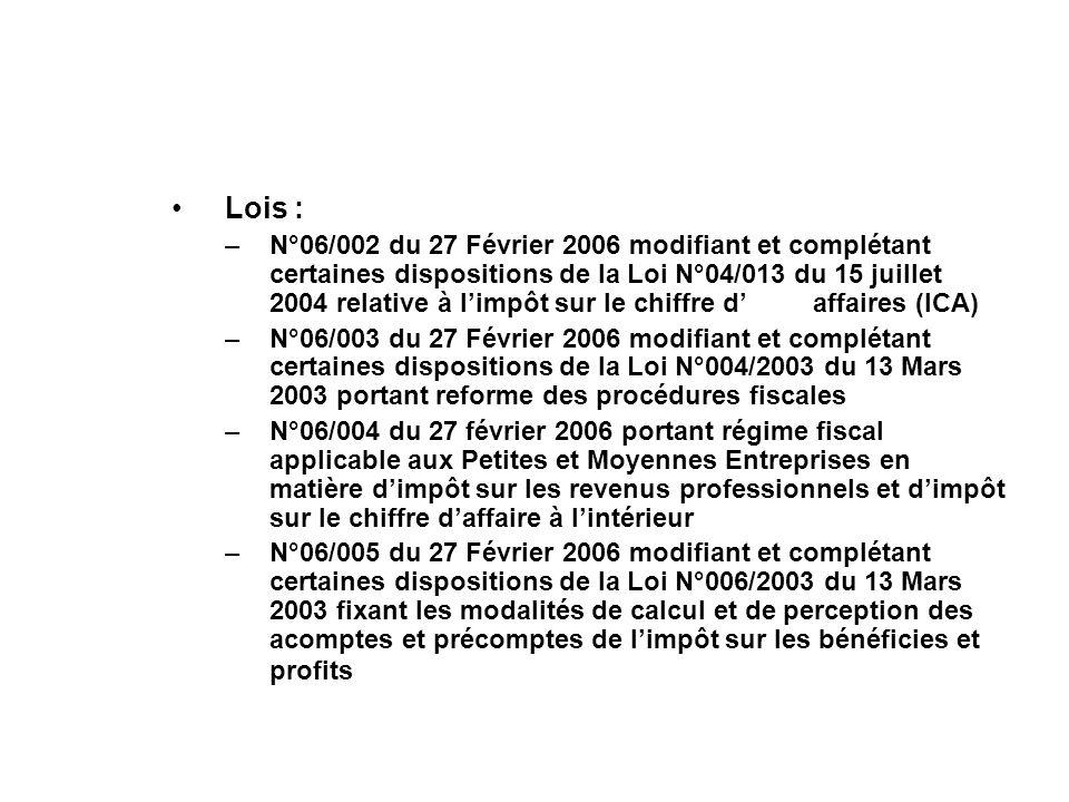 Lois : –N°06/002 du 27 Février 2006 modifiant et complétant certaines dispositions de la Loi N°04/013 du 15 juillet 2004 relative à limpôt sur le chif