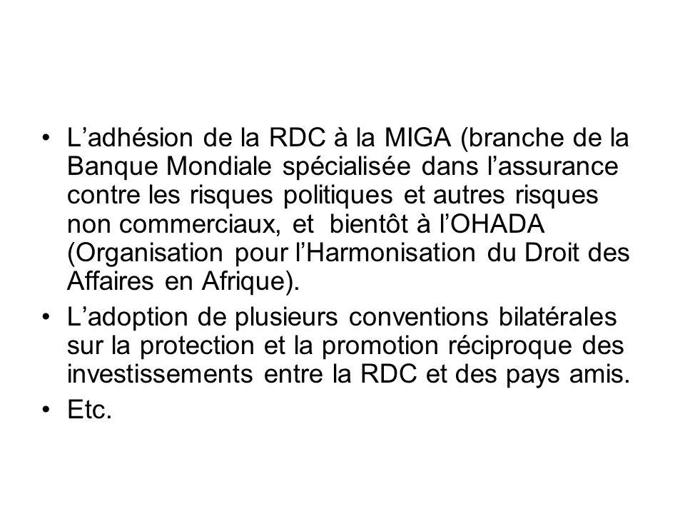 Ladhésion de la RDC à la MIGA (branche de la Banque Mondiale spécialisée dans lassurance contre les risques politiques et autres risques non commercia
