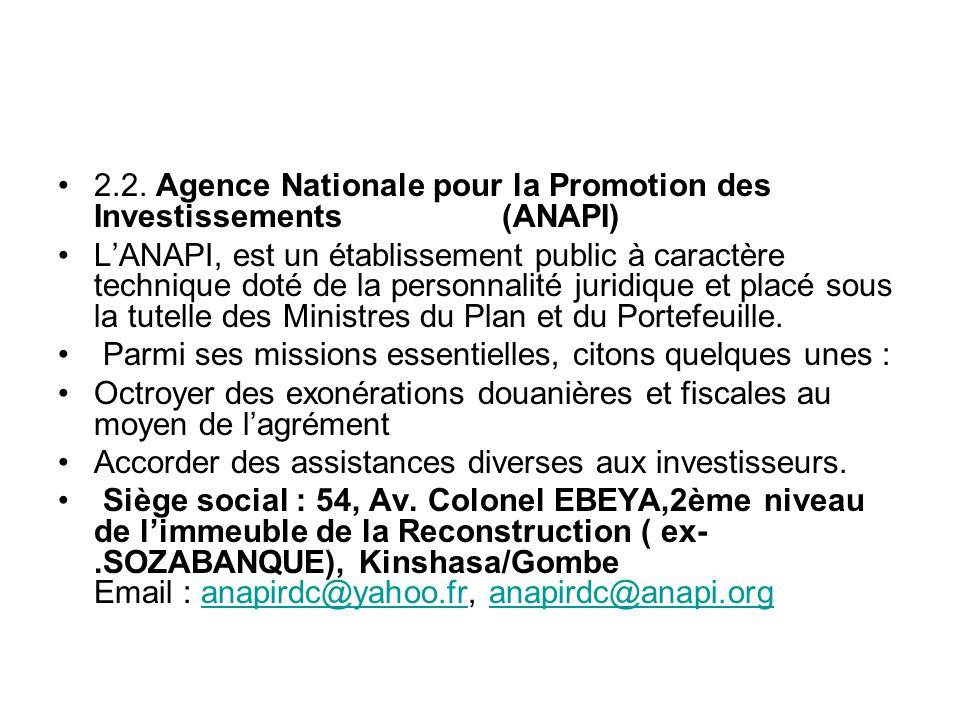 2.2. Agence Nationale pour la Promotion des Investissements (ANAPI) LANAPI, est un établissement public à caractère technique doté de la personnalité