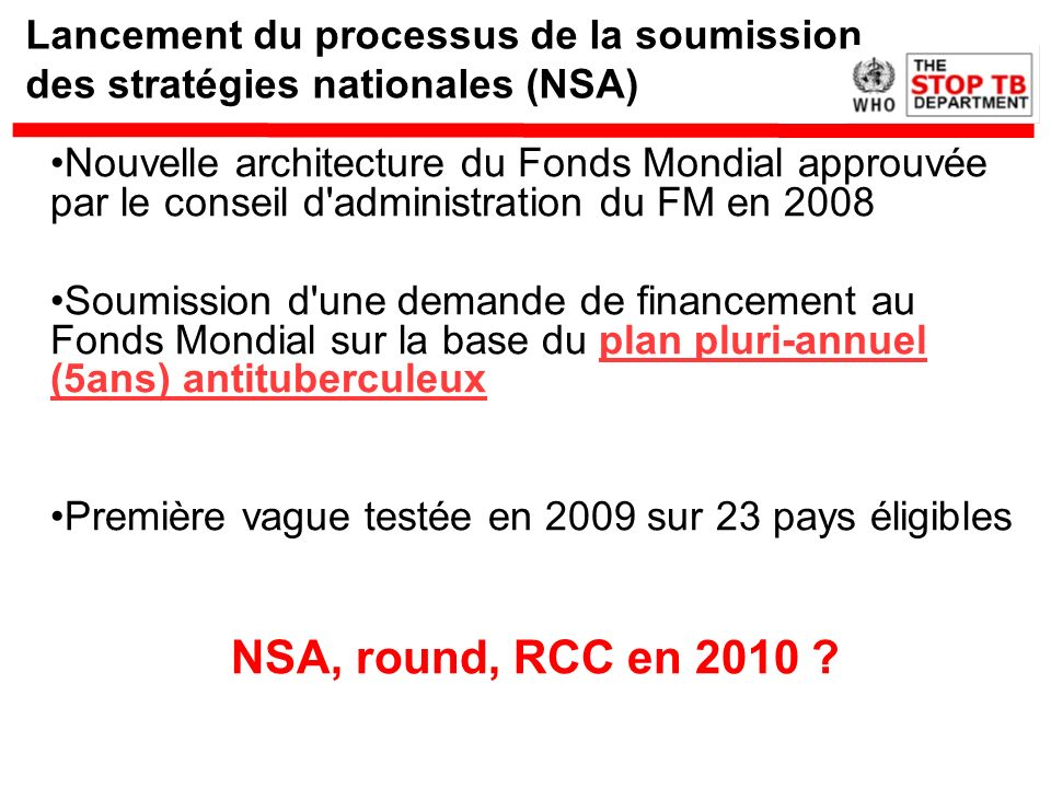 Lancement du processus de la soumission des stratégies nationales (NSA) Nouvelle architecture du Fonds Mondial approuvée par le conseil d'administrati