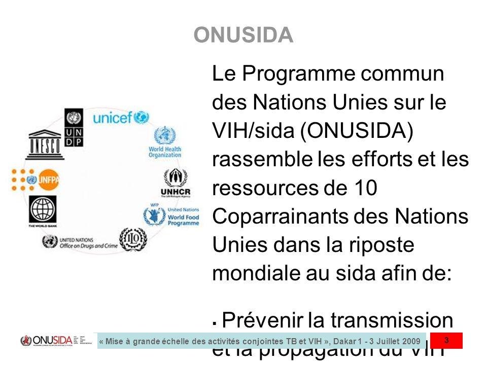 ONUSIDA Le Programme commun des Nations Unies sur le VIH/sida (ONUSIDA) rassemble les efforts et les ressources de 10 Coparrainants des Nations Unies