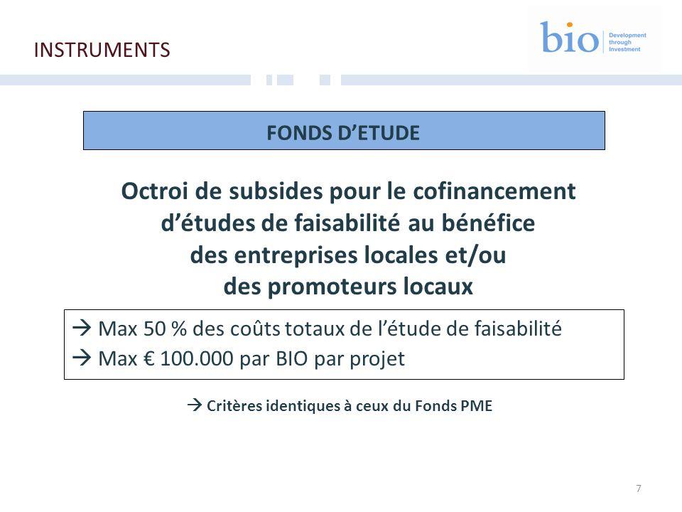 7 FONDS DETUDE Octroi de subsides pour le cofinancement détudes de faisabilité au bénéfice des entreprises locales et/ou des promoteurs locaux Max 50