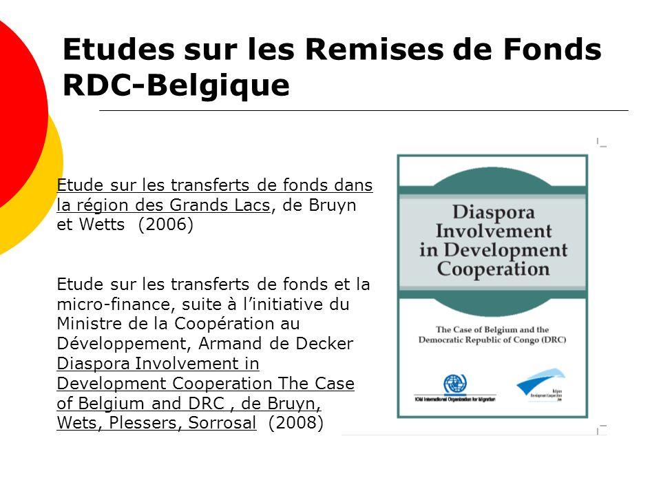 Etudes sur les Remises de Fonds RDC-Belgique Etude sur les transferts de fonds dans la région des Grands Lacs, de Bruyn et Wetts (2006) Etude sur les