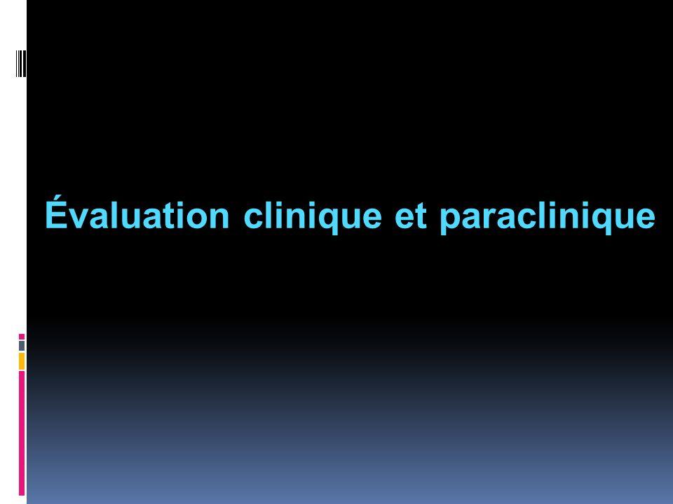 Évaluation clinique et paraclinique