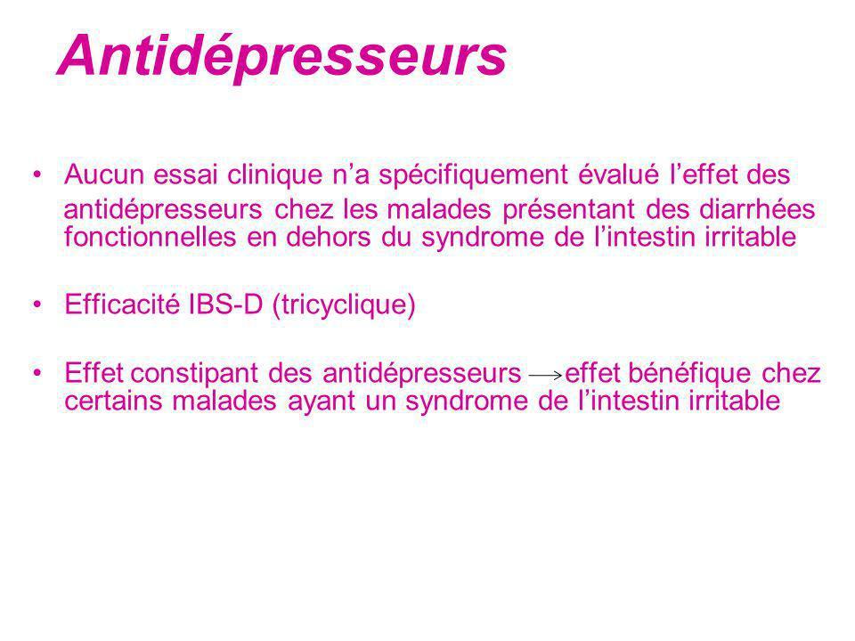 Antidépresseurs Aucun essai clinique na spécifiquement évalué leffet des antidépresseurs chez les malades présentant des diarrhées fonctionnelles en d
