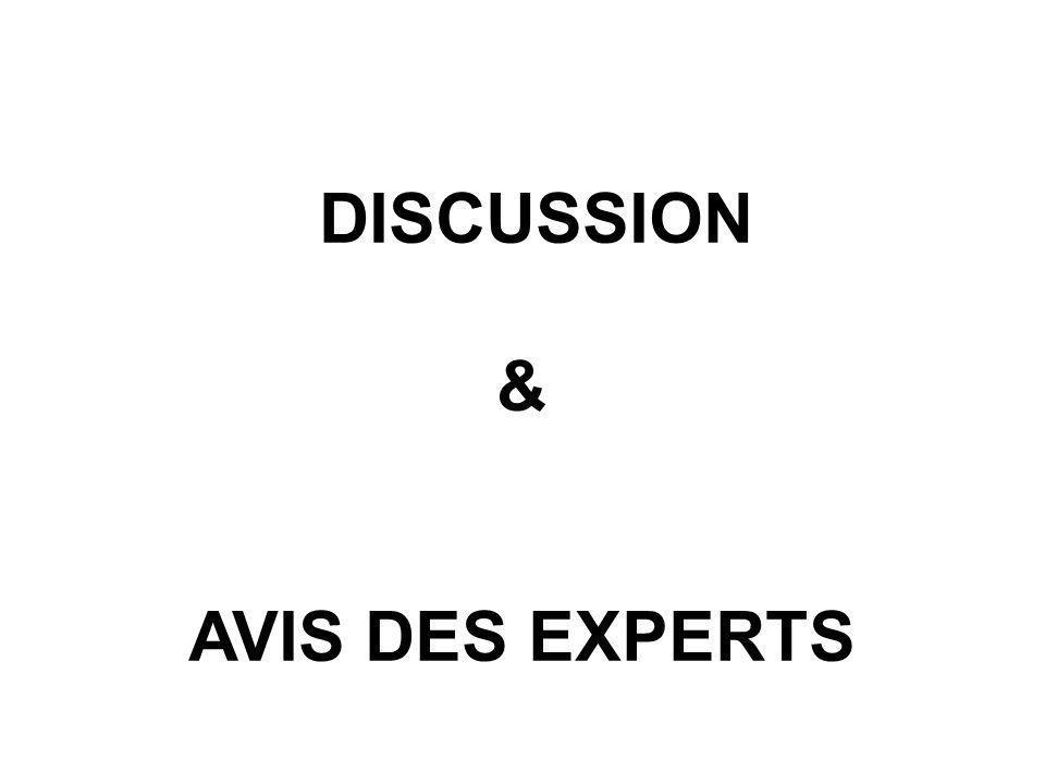 DISCUSSION & AVIS DES EXPERTS