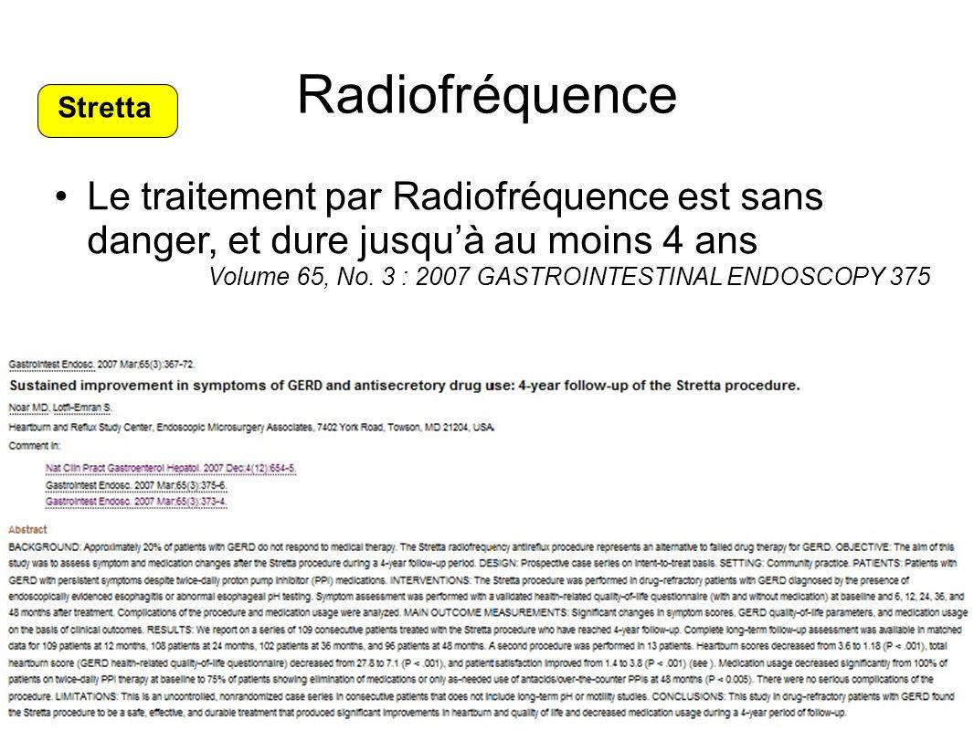 Le traitement par Radiofréquence est sans danger, et dure jusquà au moins 4 ans Volume 65, No. 3 : 2007 GASTROINTESTINAL ENDOSCOPY 375 Radiofréquence