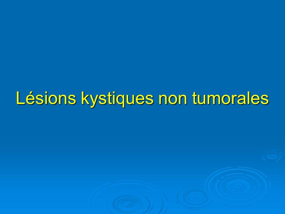 Lésions kystiques non tumorales