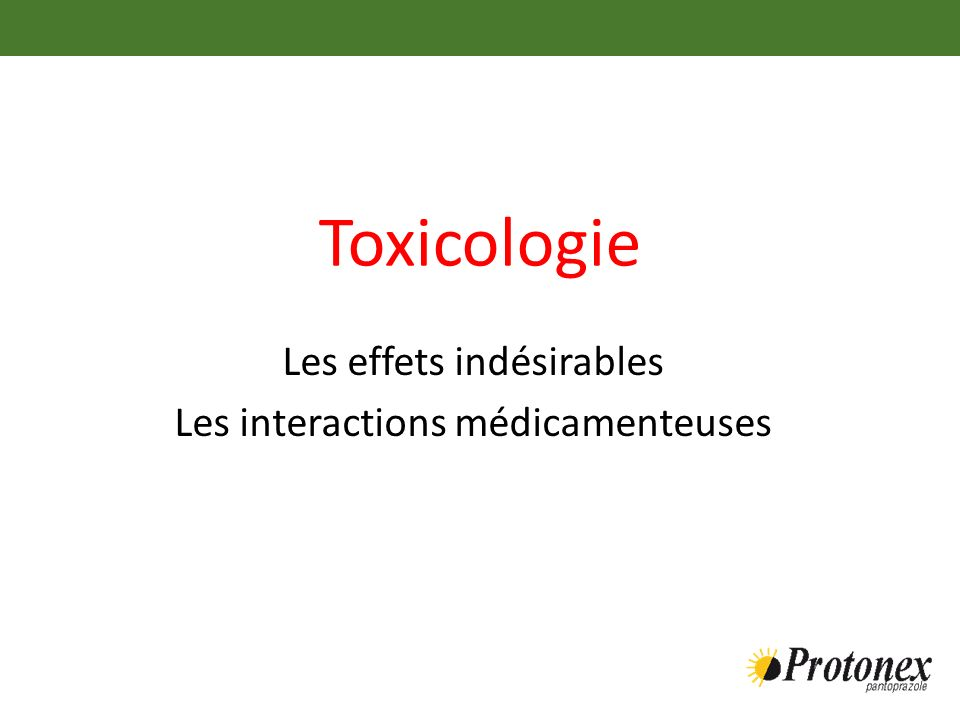 Toxicologie Les effets indésirables Les interactions médicamenteuses