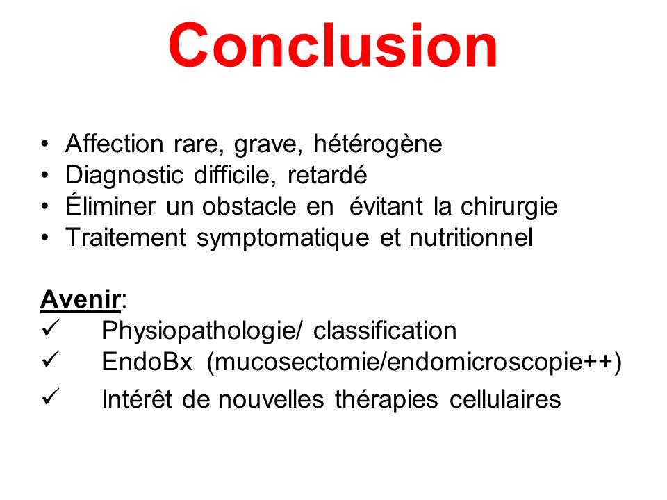 Conclusion Affection rare, grave, hétérogène Diagnostic difficile, retardé Éliminer un obstacle en évitant la chirurgie Traitement symptomatique et nu