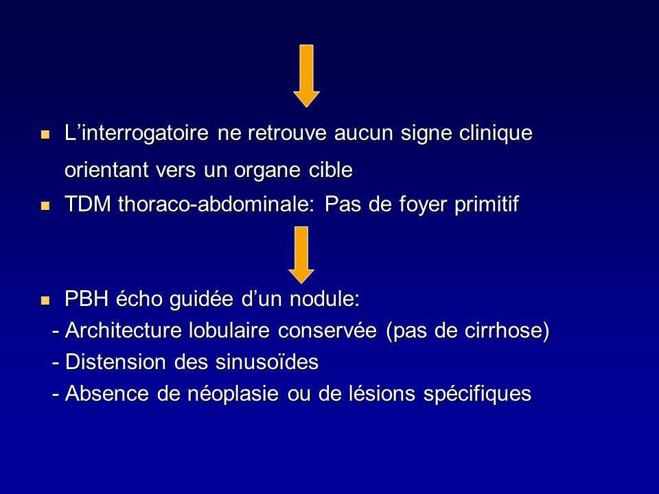 Linterrogatoire ne retrouve aucun signe clinique orientant vers un organe cible Linterrogatoire ne retrouve aucun signe clinique orientant vers un org