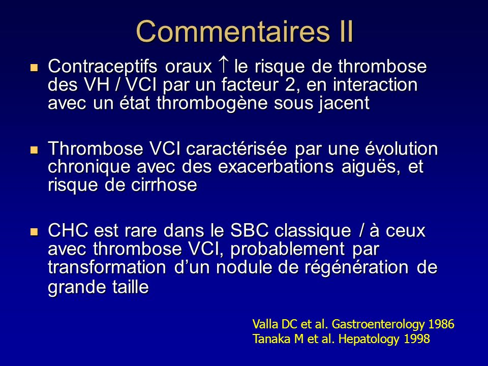 Contraceptifs oraux le risque de thrombose des VH / VCI par un facteur 2, en interaction avec un état thrombogène sous jacent Contraceptifs oraux le r