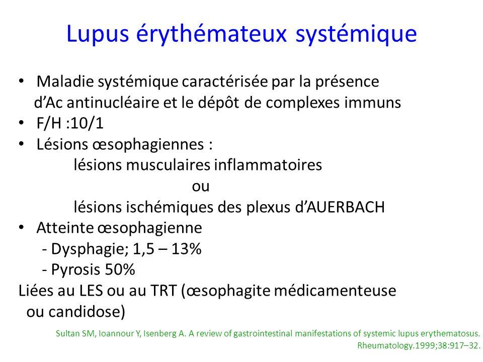 Lupus érythémateux systémique Maladie systémique caractérisée par la présence dAc antinucléaire et le dépôt de complexes immuns F/H :10/1 Lésions œsop