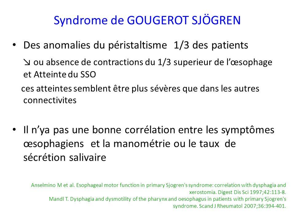 Des anomalies du péristaltisme 1/3 des patients ou absence de contractions du 1/3 superieur de lœsophage et Atteinte du SSO ces atteintes semblent êtr