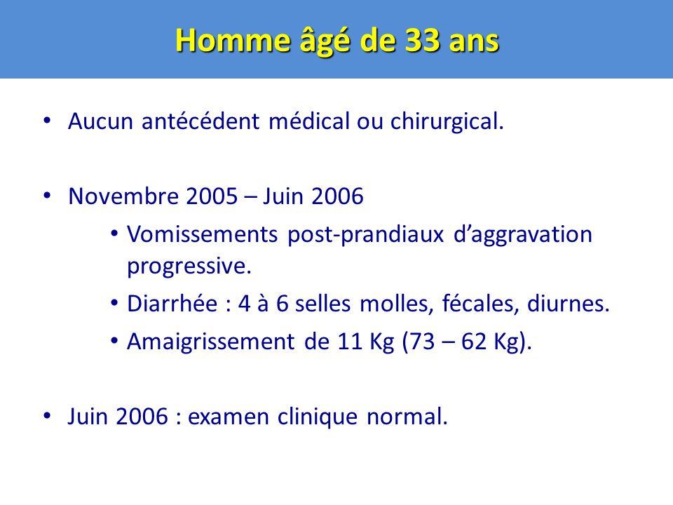 Homme âgé de 33 ans Aucun antécédent médical ou chirurgical.