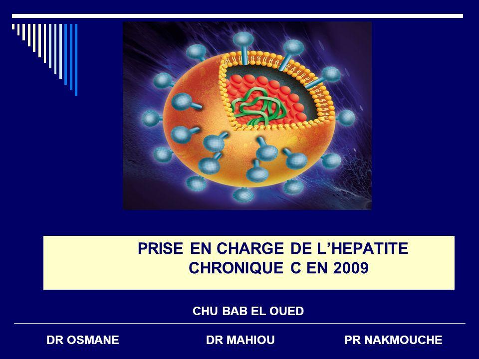 PRISE EN CHARGE DE LHEPATITE CHRONIQUE C EN 2009 CHU BAB EL OUED DR OSMANEDR MAHIOUPR NAKMOUCHE
