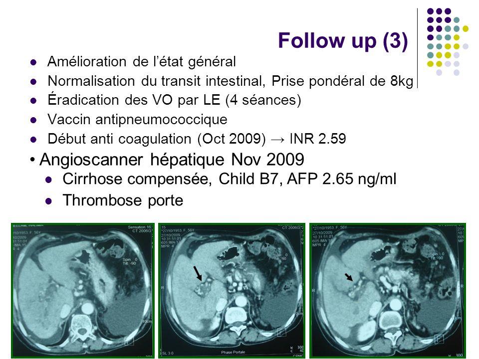 Amélioration de létat général Normalisation du transit intestinal, Prise pondéral de 8kg Éradication des VO par LE (4 séances) Vaccin antipneumococciq