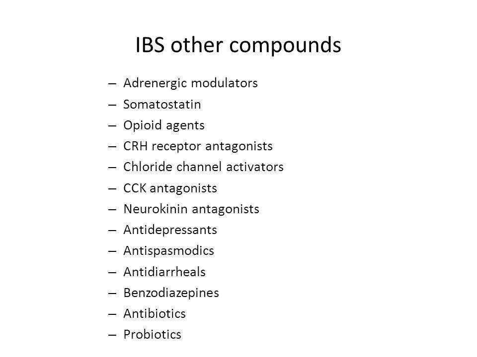 IBS other compounds – Adrenergic modulators – Somatostatin – Opioid agents – CRH receptor antagonists – Chloride channel activators – CCK antagonists