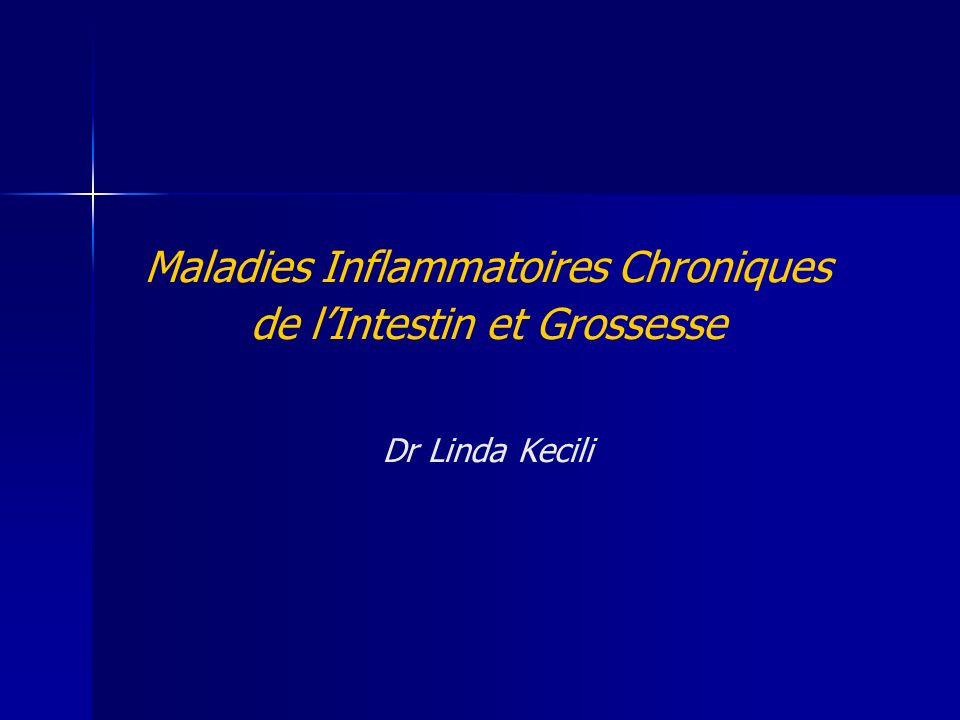 Maladies Inflammatoires Chroniques de lIntestin et Grossesse Dr Linda Kecili