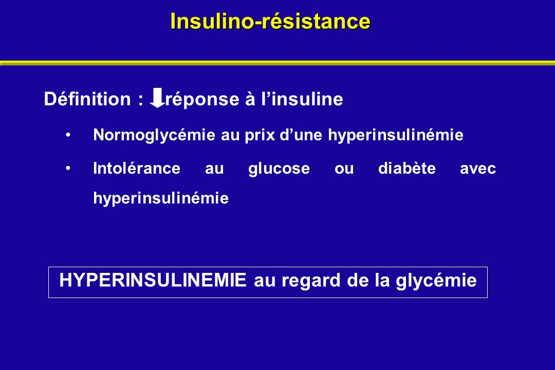 Insulino-résistance Définition : réponse à linsuline Normoglycémie au prix dune hyperinsulinémie Intolérance au glucose ou diabète avec hyperinsuliném