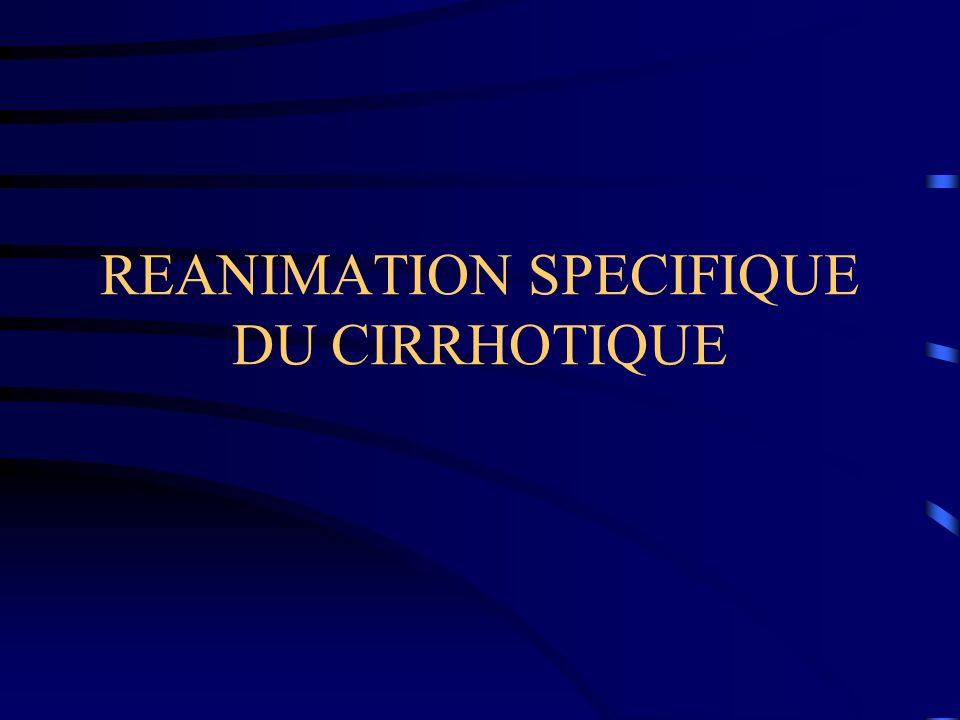 REANIMATION SPECIFIQUE DU CIRRHOTIQUE