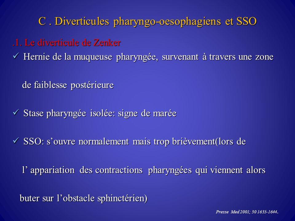 C.Diverticules pharyngo-oesophagiens et SSO.1.
