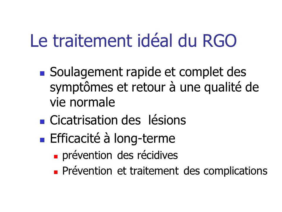 Le traitement idéal du RGO Soulagement rapide et complet des symptômes et retour à une qualité de vie normale Cicatrisation des lésions Efficacité à l