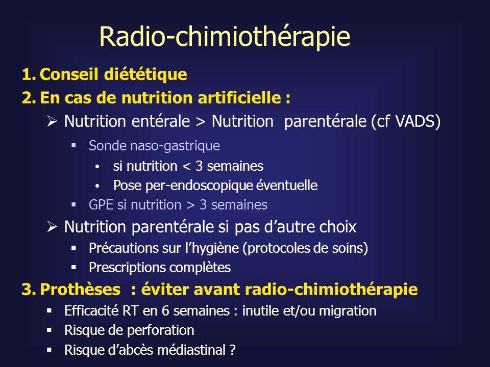 1.Conseil diététique 2.En cas de nutrition artificielle : Nutrition entérale > Nutrition parentérale (cf VADS) Sonde naso-gastrique si nutrition < 3 s