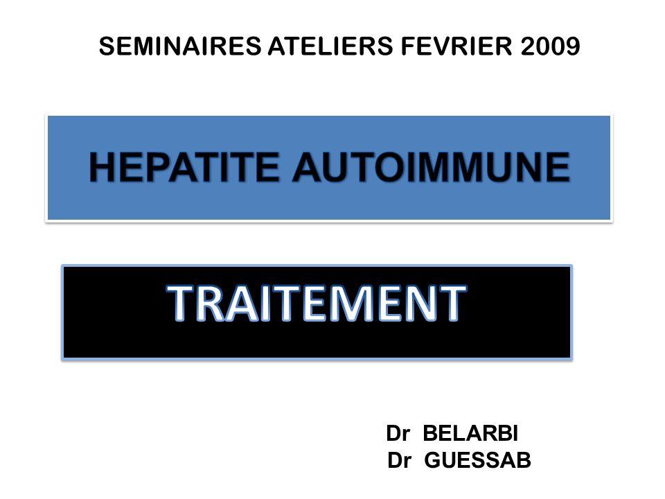 Dr BELARBI Dr GUESSAB SEMINAIRES ATELIERS FEVRIER 2009