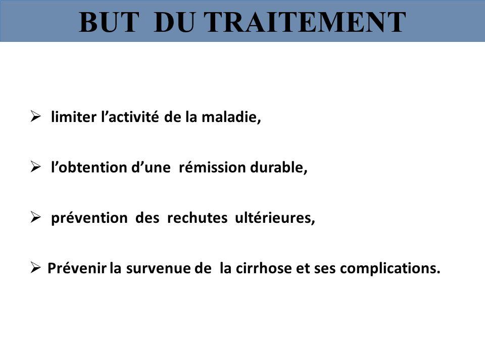 BUT DU TRAITEMENT limiter lactivité de la maladie, lobtention dune rémission durable, prévention des rechutes ultérieures, Prévenir la survenue de la