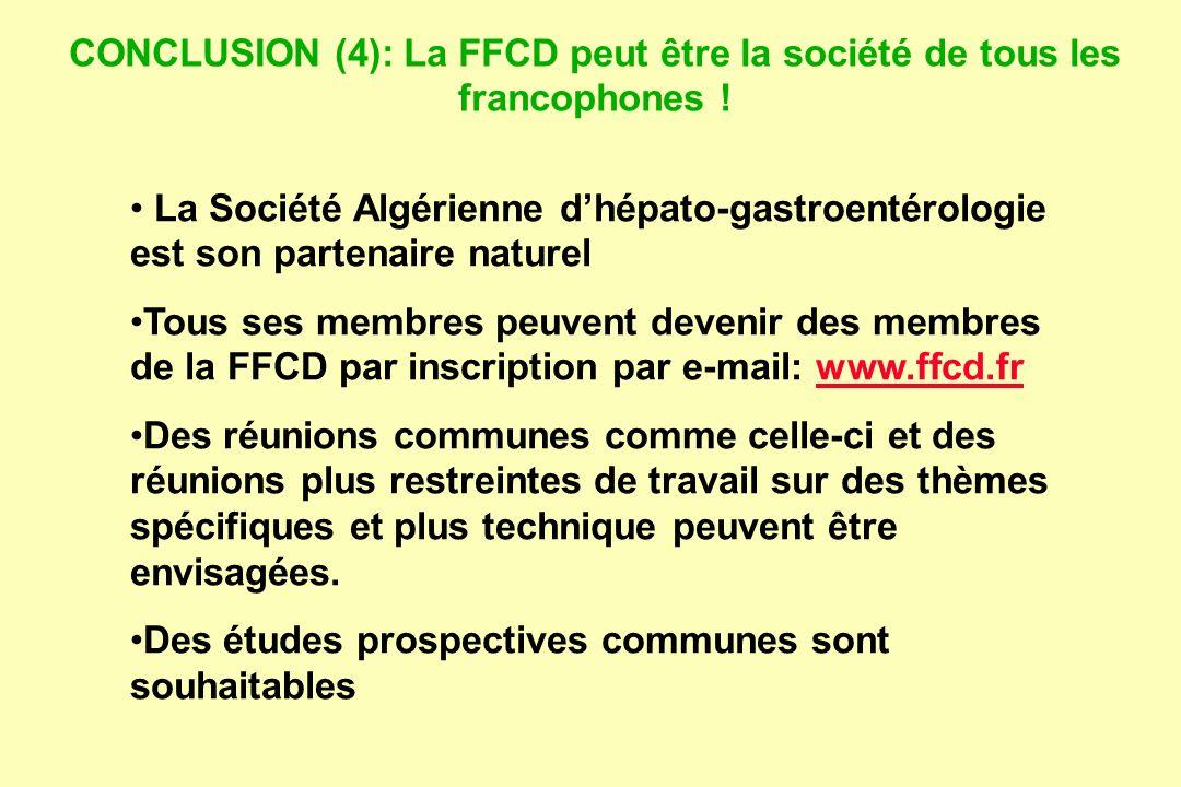 CONCLUSION (4): La FFCD peut être la société de tous les francophones ! La Société Algérienne dhépato-gastroentérologie est son partenaire naturel Tou