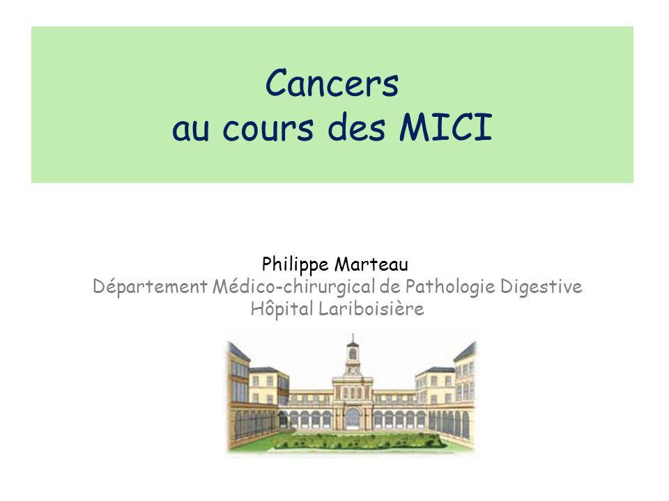 Cancers au cours des MICI Philippe Marteau Département Médico-chirurgical de Pathologie Digestive Hôpital Lariboisière