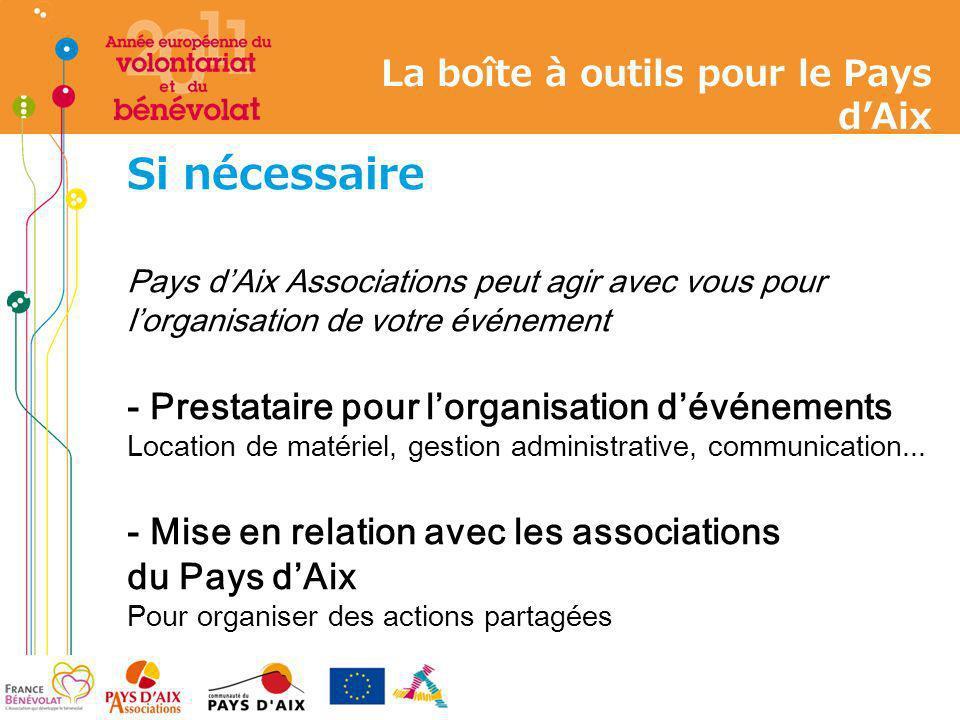 Si nécessaire Pays dAix Associations peut agir avec vous pour lorganisation de votre événement - Prestataire pour lorganisation dévénements Location d
