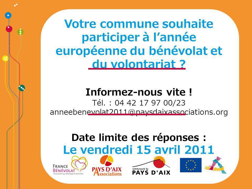 Votre commune souhaite participer à lannée européenne du bénévolat et du volontariat ? Informez-nous vite ! Tél. : 04 42 17 97 00/23 anneebenevolat201