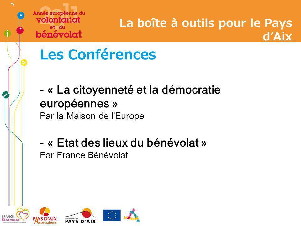 Les Conférences - « La citoyenneté et la démocratie européennes » Par la Maison de lEurope - « Etat des lieux du bénévolat » Par France Bénévolat La b