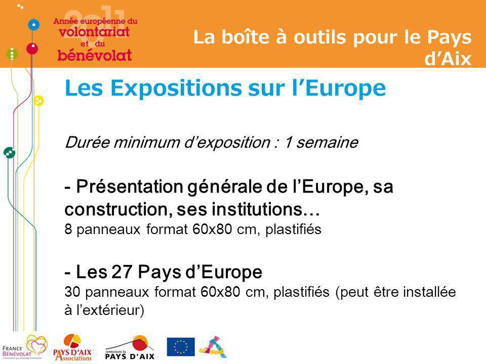 Les Expositions sur lEurope Durée minimum dexposition : 1 semaine - Présentation générale de lEurope, sa construction, ses institutions… 8 panneaux fo